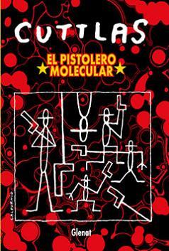 CUTTLAS - EL PISTOLERO MOLECULAR