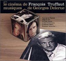 LE CINEMA DE FRANÇOIS TRUFFAUT/MUSIQUES DE GEORGES DELERUE