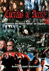 CUERDAS DE ACERO: HISTORIA DEL HEAVY METAL EN ESPAÑA