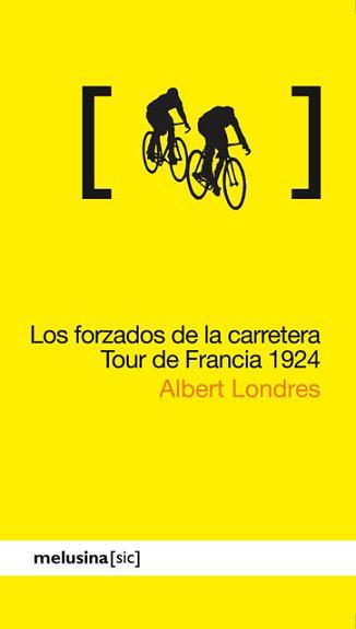 LOS FORZADOS DE LA CARRETERA (TOUR DE FRANCIA 1924)