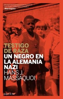 TESTIGO DE RAZA. UN NEGRO EN LA ALEMANIA NAZI
